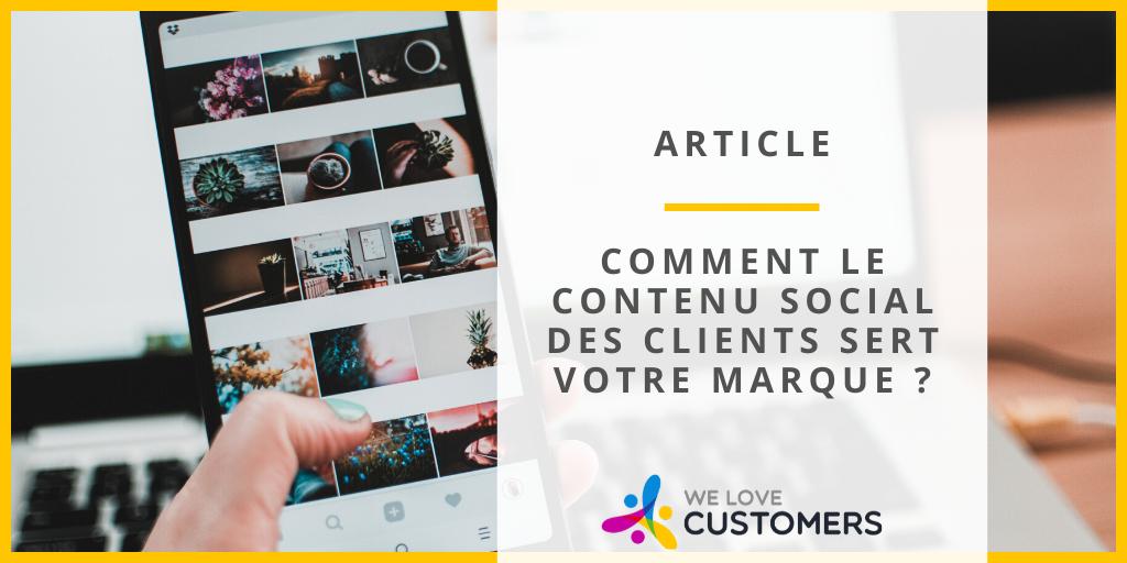 Comment le contenu social client sert votre marque ?