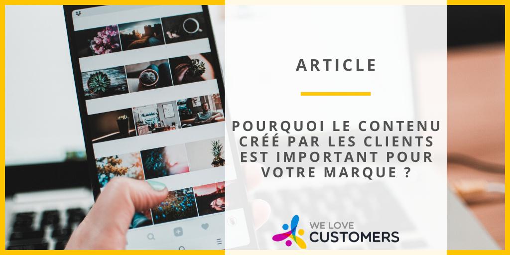 Pourquoi le contenu créé par les clients est important ?