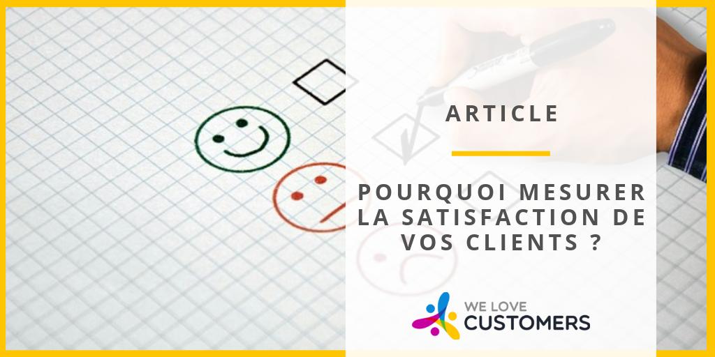 Pourquoi mesurer la satisfaction de vos clients ?