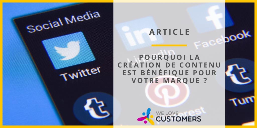 Pourquoi la création de contenu est bénéfique pour votre marque ?