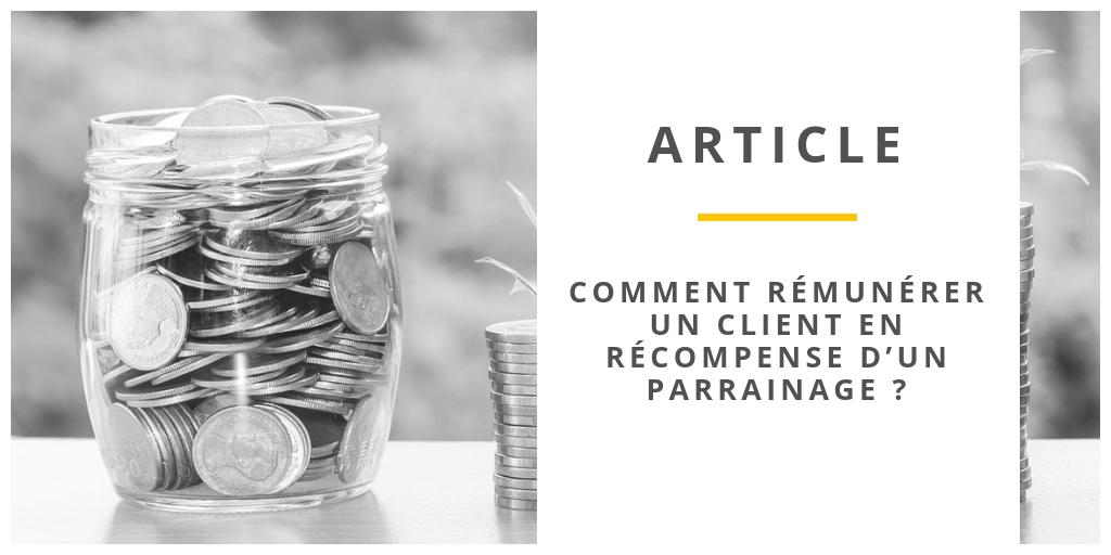 Comment rémunérer un client en récompense d'un parrainage ?